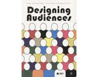 Designing Audiences Fresh Dialogues Eight/New Voices in Graphic Design