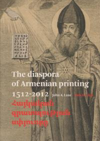 The Diaspora of Armenian Printing 1512-2012
