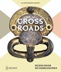 Crossroads. Reizen door de Middeleeuwen.